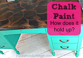 chalk paint how does it hold up
