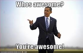 You Are Awesome Meme - image 64383 who s awesome you re awesome sos groso