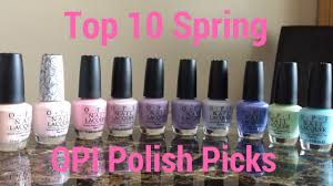 top 10 spring opi nail polish picks 2017 youtube