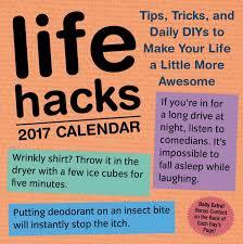 Easy Life Hacks Life Hacks 2017 Day To Day Calendar Keith Bradford 1000lifehacks
