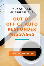 seven examples of professional out of office autoresponder email