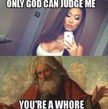 Youre A Whore Meme - only god can judge me some facebook girl league of legends community