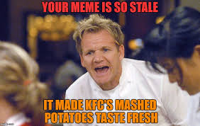 Mashed Potatoes Meme - gordon ramsay imgflip