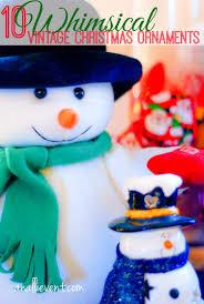 whimsical vintage christmas ornaments an alli event