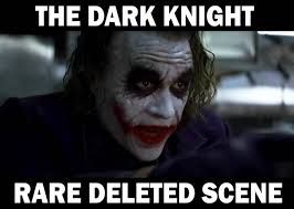 Dark Knight Joker Meme - the dark knight rare deleted scene youtube