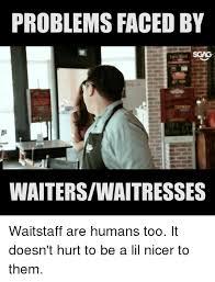 Waitressing Memes - 25 best memes about waiters waiters memes