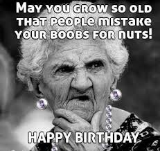 Rude Happy Birthday Meme - 75 funny happy birthday memes for friends and family 2018 page 7