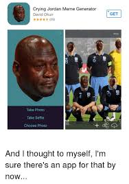 Memes Generator App - crying jordan meme generator david okun 29 take photo take self ie