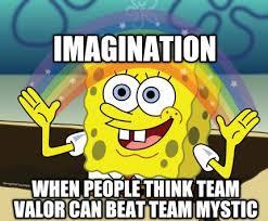 Spongebob Meme Maker - meme maker imagination when people think team valor can beat team