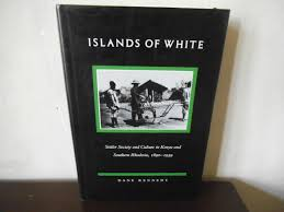 islands of white settler society and culture in kenya and