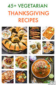vegetarian thanksgiving recipes cook with manali