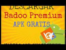 badoo premium apk descargar badoo premium gratis apk 2017 actualizado