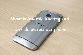 what is android rooting and why do we root our phone android