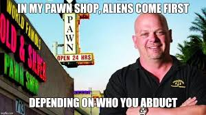 Pawn Shop Meme - ricks pawn shop memes imgflip