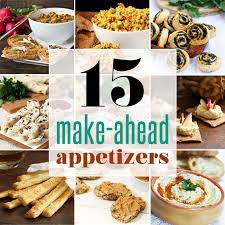 15 make ahead appetizers home cooking adventure