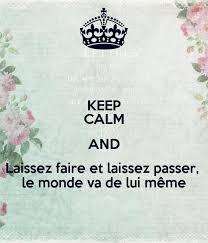 Lui Meme - keep calm and laissez faire et laissez passer le monde va de lui