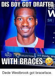 Brace Face Meme - dis boy got draftedr sr selection wr dede we draft with rd braces ea