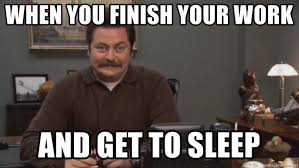 Sleep At Work Meme - when you finish your work and get to sleep ron swanson smiles