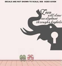 love will draw an elephant through a keyhole quote wall art love will draw an elephant through a keyhole quote wall art sticker vinyl decal various sizes