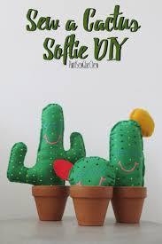 sew a cactus softie diy paintsewgluechew diy pinterest
