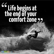 Life Begins Outside Of Your Comfort Zone Earn Your Piece Of Mind Life Begins At The End Of Your Comfort