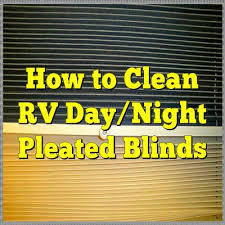 How To Clean Blackout Blinds To Clean Rv Day Night Pleated Blinds
