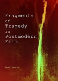 postmodern themes in film cambridge scholars publishing fragments of tragedy in postmodern film