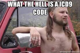 What The Hell Is A Meme - what the hell is a icd9 code white trash hillbilly meme generator