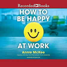 how to be happy at work audiobook mckee audible au
