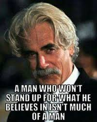 Sam Elliot Meme - 12 best sam elliot images on pinterest quote sam elliott and dating