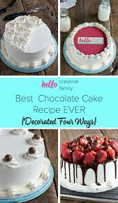 best chocolate cake recipe ever decorated four ways hello