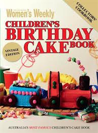 booktopia the australian women u0027s weekly children u0027s birthday cake