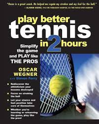 Hours Of Barnes And Noble Play Better Tennis In Two Hours Simplify The Game And Play Like
