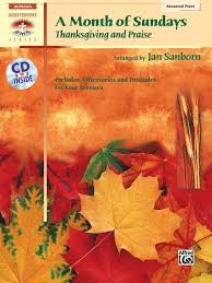 a month of sundays thanksgiving and praise piano book cd