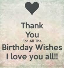 thank you for the birthday wishes thanks for your