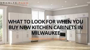 can you buy kitchen cabinets what to look for when you buy new kitchen cabinets in
