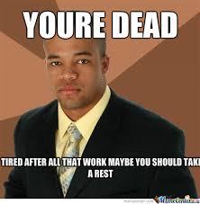Walking Meme - dead man walking by djordje nightmare miletic meme center