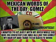 Funny Memes About Mexicans - best 25 ideas about funny mexican memes find what you ll love