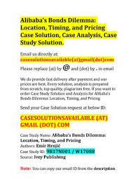 alibaba case study case solution for alibaba s bonds dilemma location timing and
