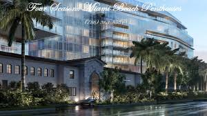 four seasons miami beach penthouses 786 363 8551 julian johnston