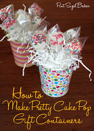 How To Make A Gift Basket How To Make A Pretty Cake Pop Gift Container Pint Sized Baker