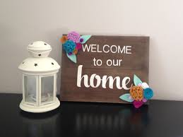 welcome home rustic wooden sign rustic home decor felt flowers