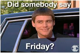 Its Friday Meme Funny - friday johnku aka tgif jusjojan fiction favorites