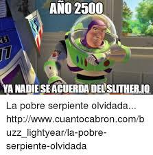Buzz Lightyear Memes - ano 2500 yanadieseacuerdadelaslitheruo la pobre serpiente olvidada