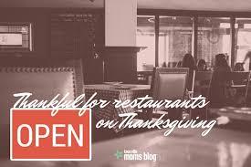 thankful for restaurants open on thanksgiving