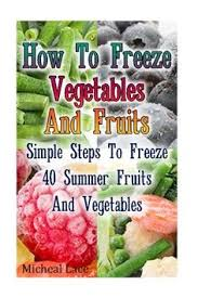 directions for freezing fresh produce whether you have a large