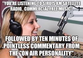 Radio Meme - you re listening to siruis xm satellite radio commercial free music