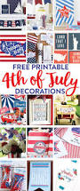 4th of july home decorations 15 free printable 4th of july decorations on love the day