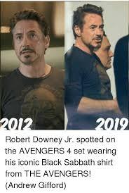 Robert Downey Jr Meme - 2012 2019 robert downey jr spotted on the avengers 4 set wearing