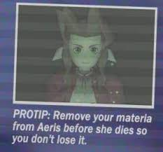 Protip Meme - remove your material from aeris before she dies so you don t lose it